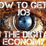 How to get a Job in the Digital Economy and gain Financial Freedom